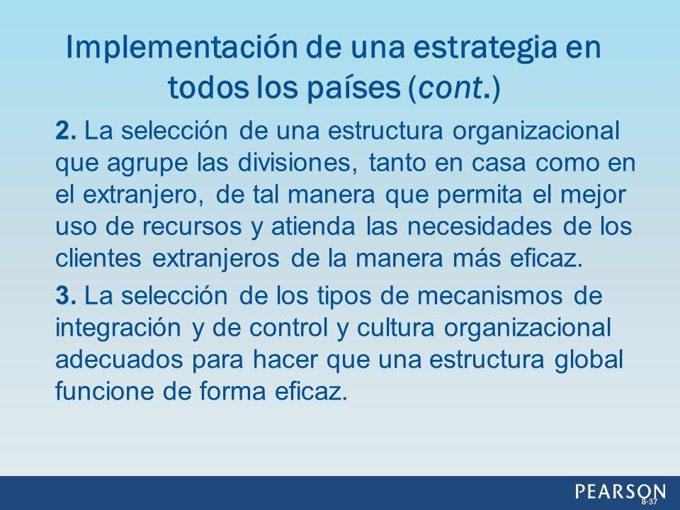 2. La selección de una estructura organizacional que agrupe las divisiones, tanto en casa como en el extranjero, de tal manera que permita el mejor us