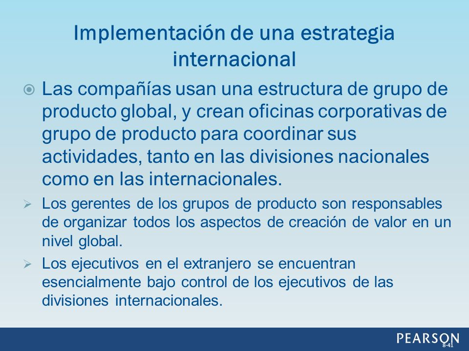Las compañías usan una estructura de grupo de producto global, y crean oficinas corporativas de grupo de producto para coordinar sus actividades, tant