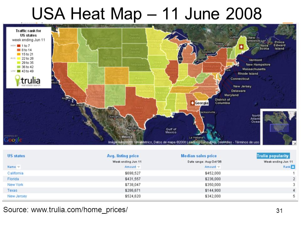 31 USA Heat Map – 11 June 2008 Source: www.trulia.com/home_prices/