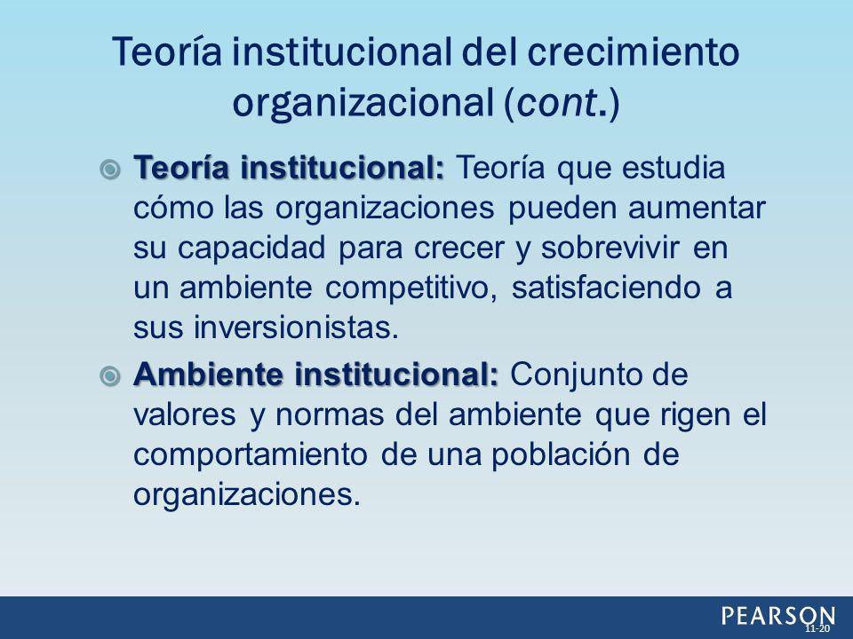 Teoría institucional: Teoría institucional: Teoría que estudia cómo las organizaciones pueden aumentar su capacidad para crecer y sobrevivir en un amb