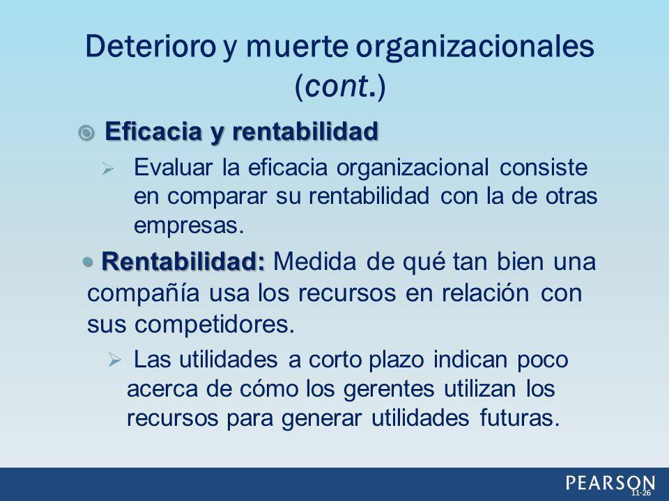 Eficacia y rentabilidad Eficacia y rentabilidad Evaluar la eficacia organizacional consiste en comparar su rentabilidad con la de otras empresas. Rent