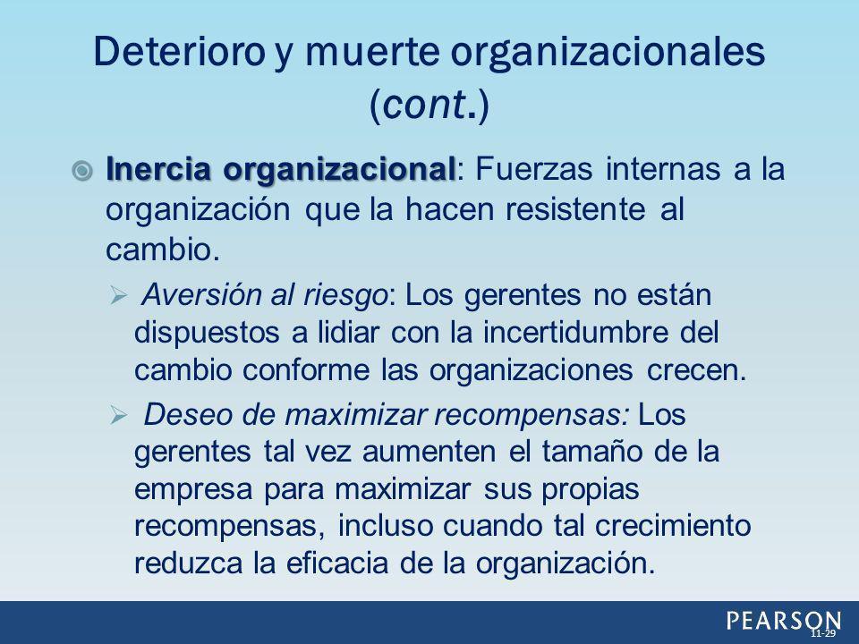 Inercia organizacional Inercia organizacional: Fuerzas internas a la organización que la hacen resistente al cambio. Aversión al riesgo: Los gerentes