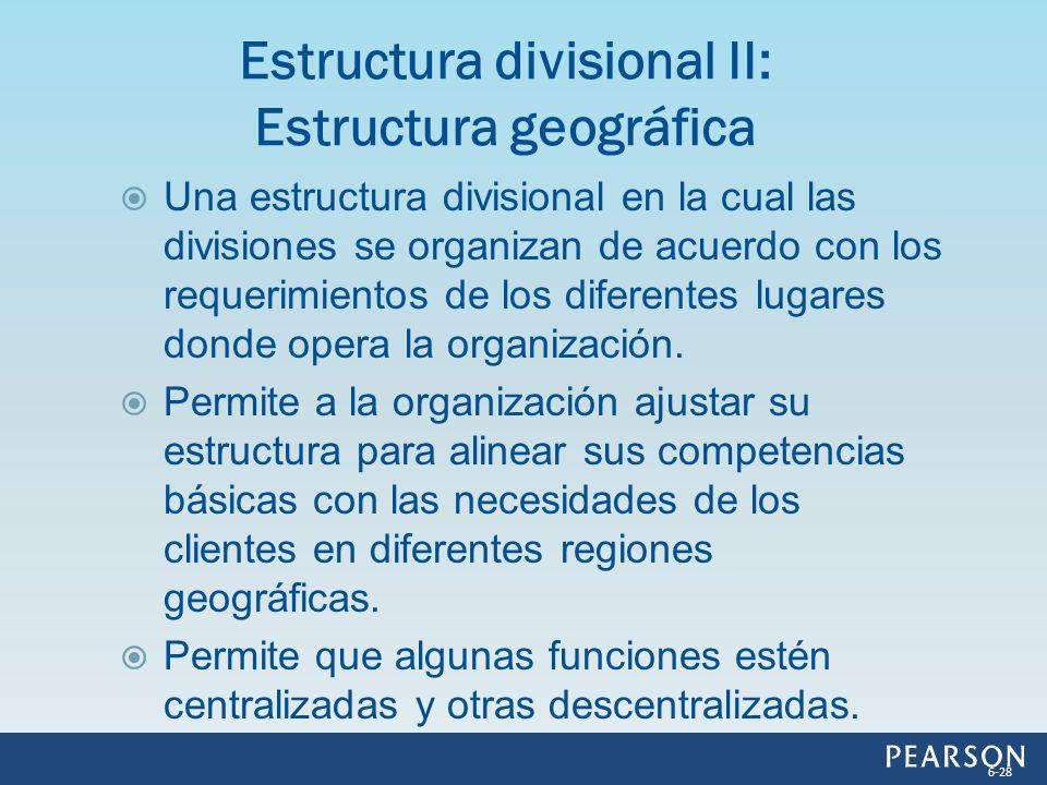 Una estructura divisional en la cual las divisiones se organizan de acuerdo con los requerimientos de los diferentes lugares donde opera la organizaci