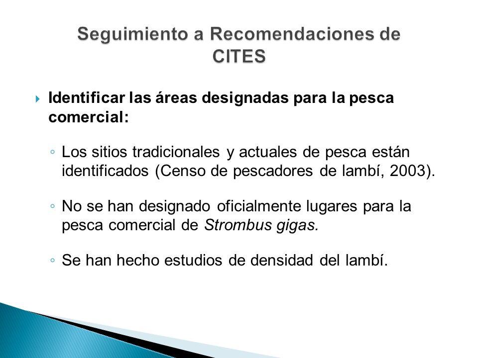 Identificar las áreas designadas para la pesca comercial: Los sitios tradicionales y actuales de pesca están identificados (Censo de pescadores de lam