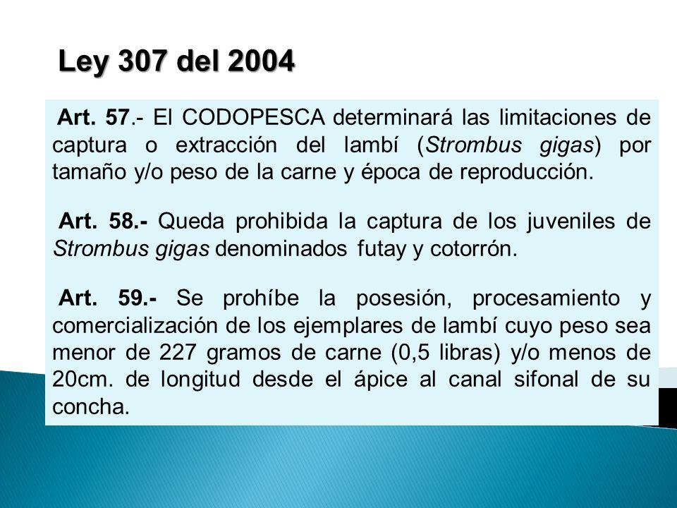 Art. 57.- El CODOPESCA determinará las limitaciones de captura o extracción del lambí (Strombus gigas) por tamaño y/o peso de la carne y época de repr