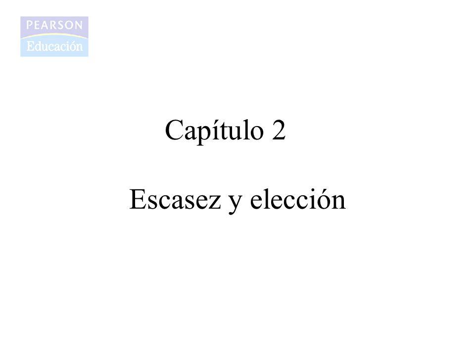 Capítulo 2 Escasez y elección