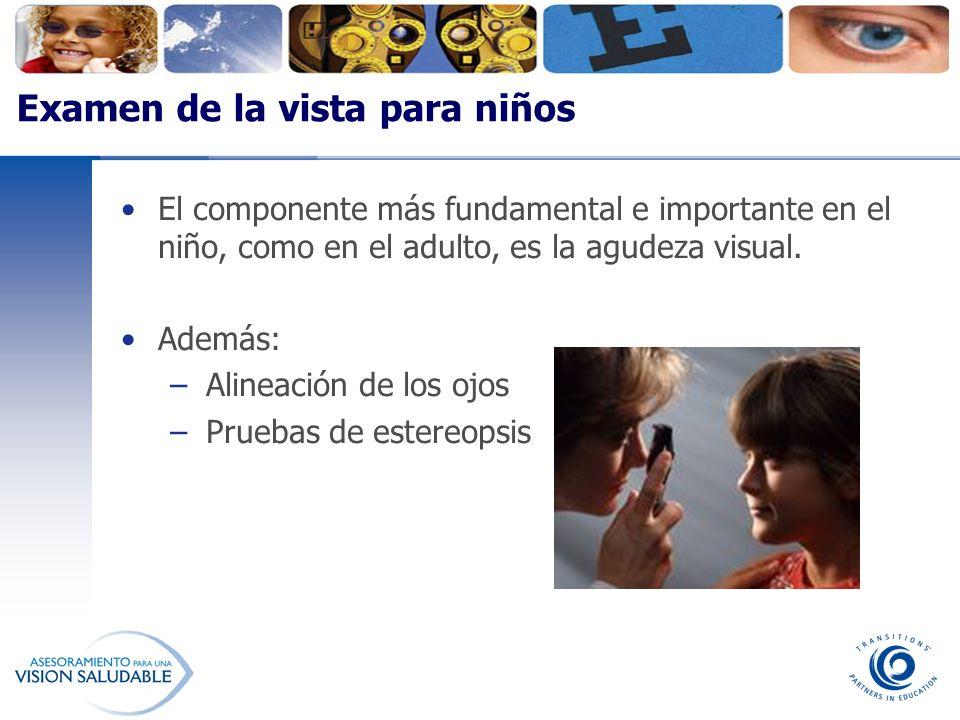Examen de la vista para niños El componente más fundamental e importante en el niño, como en el adulto, es la agudeza visual. Además: –Alineación de l