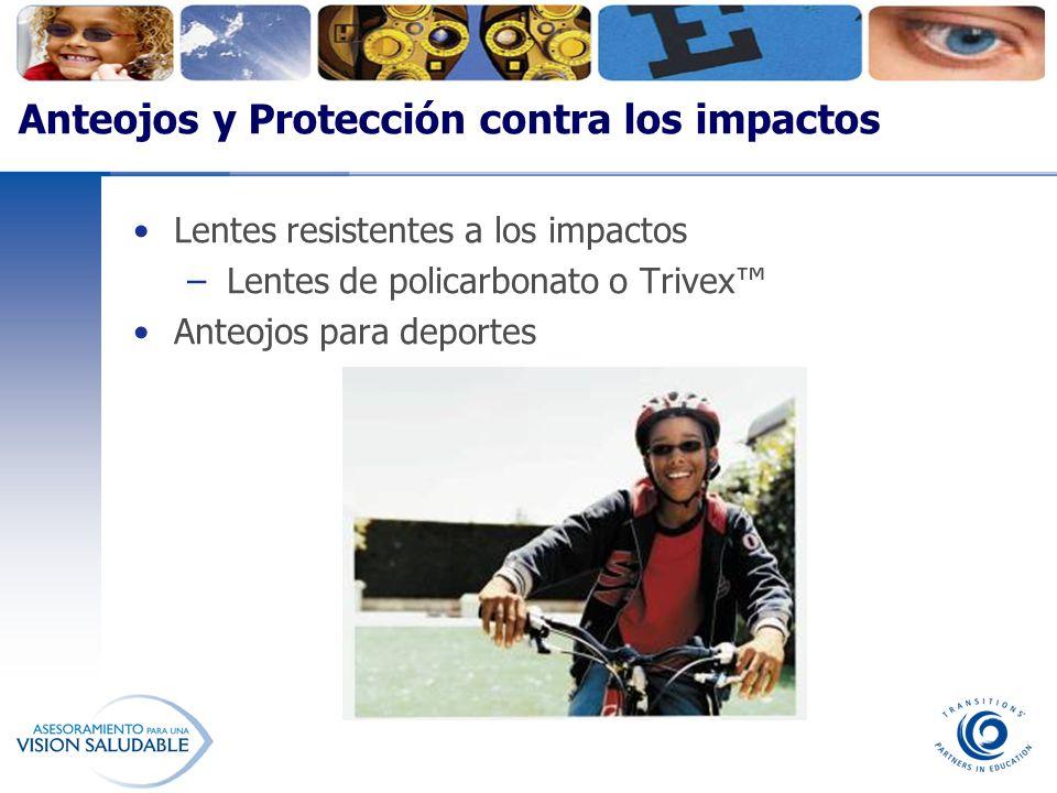 Anteojos y Protección contra los impactos Lentes resistentes a los impactos –Lentes de policarbonato o Trivex Anteojos para deportes