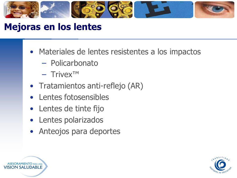 Mejoras en los lentes Materiales de lentes resistentes a los impactos –Policarbonato –Trivex Tratamientos anti-reflejo (AR) Lentes fotosensibles Lente