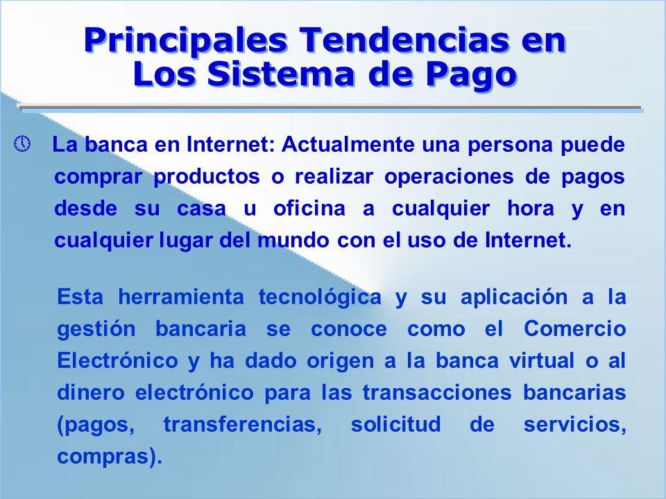 La banca en Internet: Actualmente una persona puede comprar productos o realizar operaciones de pagos desde su casa u oficina a cualquier hora y en cu