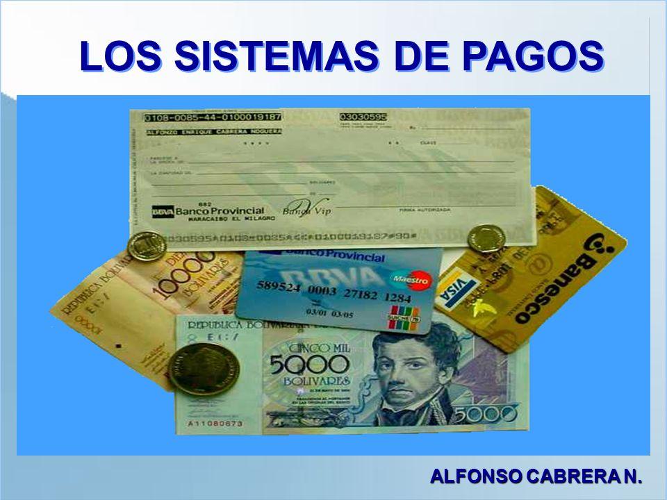 LOS SISTEMAS DE PAGOS ALFONSO CABRERA N.
