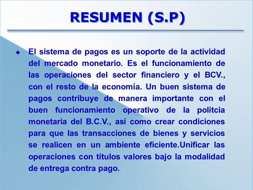 RESUMEN (S.P) El sistema de pagos es un soporte de la actividad del mercado monetario. Es el funcionamiento de las operaciones del sector financiero y
