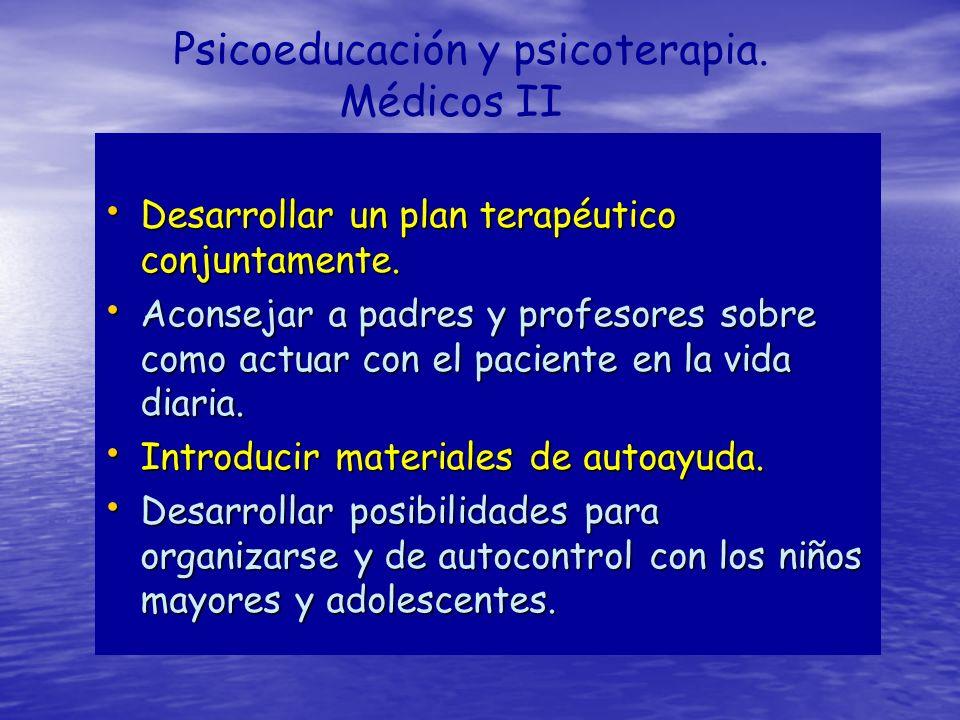 Psicoeducación y psicoterapia. Médicos II Desarrollar un plan terapéutico conjuntamente. Desarrollar un plan terapéutico conjuntamente. Aconsejar a pa