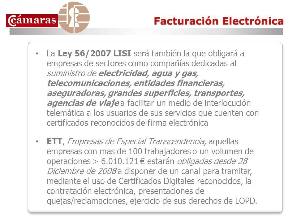 La Ley 56/2007 LISI será también la que obligará a empresas de sectores como compañías dedicadas al suministro de electricidad, agua y gas, telecomuni