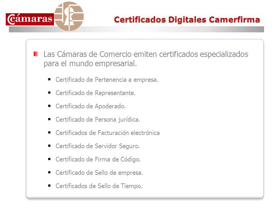 Certificados Digitales Camerfirma Las Cámaras de Comercio emiten certificados especializados para el mundo empresarial. Certificado de Pertenencia a e