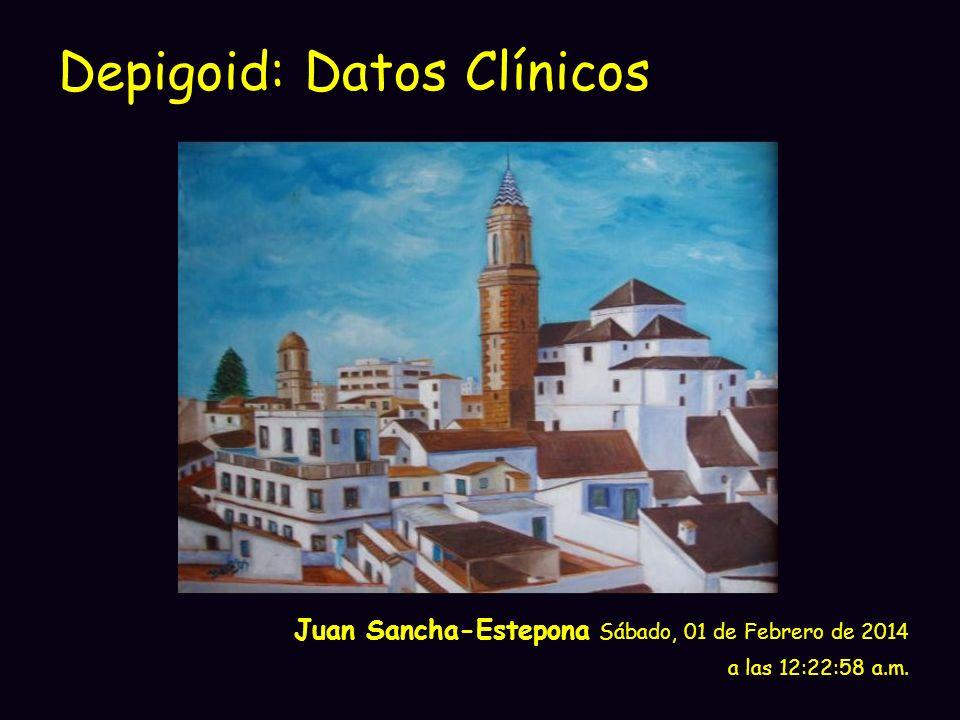 Depigoid: Datos Clínicos Juan Sancha-Estepona Sábado, 01 de Febrero de 2014 a las 12:24:46 a.m.