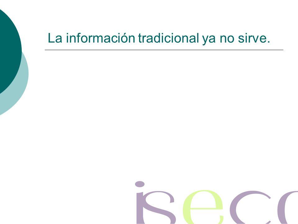 La información tradicional ya no sirve.