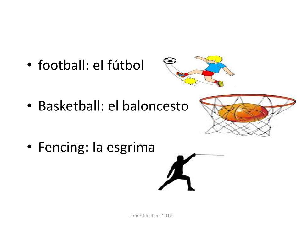 football: el fútbol Basketball: el baloncesto Fencing: la esgrima Jamie Kinahan, 2012