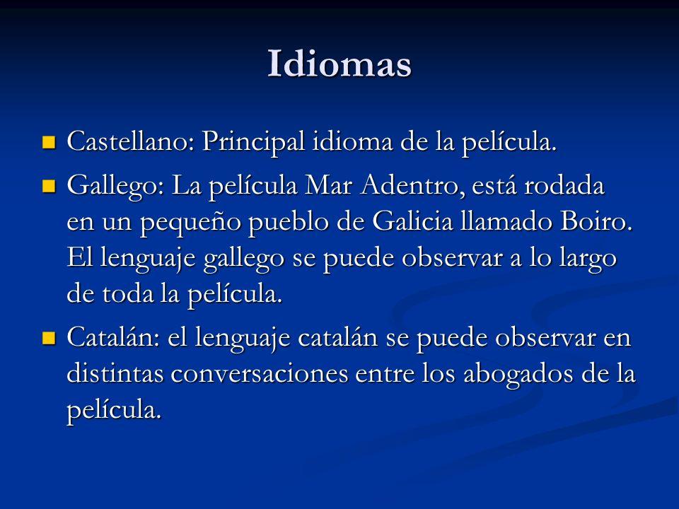 Idiomas Castellano: Principal idioma de la película. Castellano: Principal idioma de la película. Gallego: La película Mar Adentro, está rodada en un