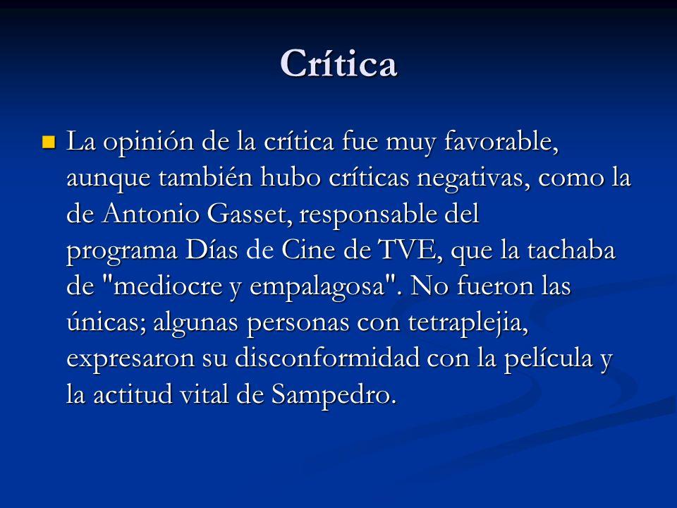 Crítica La opinión de la crítica fue muy favorable, aunque también hubo críticas negativas, como la de Antonio Gasset, responsable del programa Días C