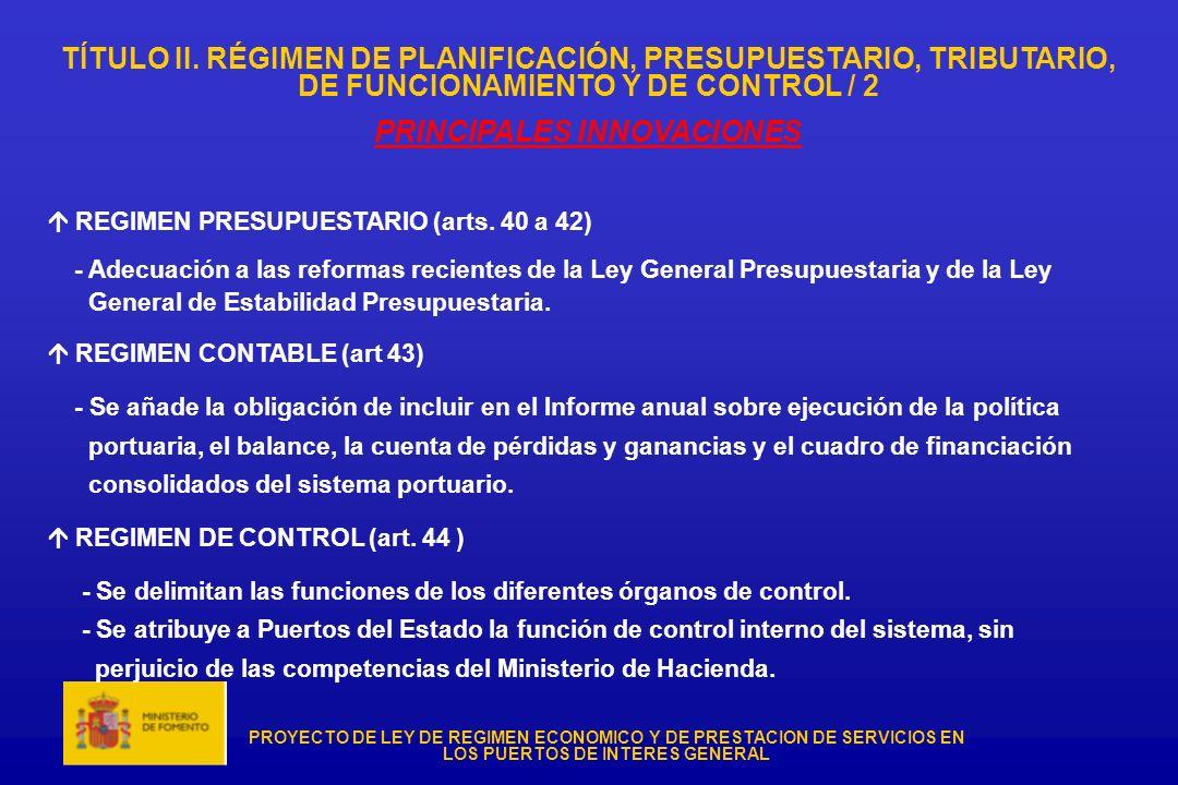PROYECTO DE LEY DE REGIMEN ECONOMICO Y DE PRESTACION DE SERVICIOS EN LOS PUERTOS DE INTERES GENERAL TÍTULO II. RÉGIMEN DE PLANIFICACIÓN, PRESUPUESTARI