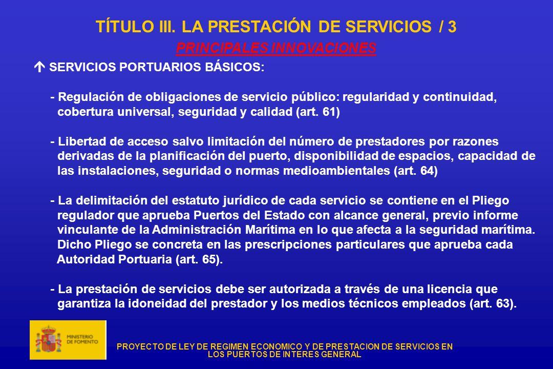 PROYECTO DE LEY DE REGIMEN ECONOMICO Y DE PRESTACION DE SERVICIOS EN LOS PUERTOS DE INTERES GENERAL TÍTULO III. LA PRESTACIÓN DE SERVICIOS / 3 PRINCIP