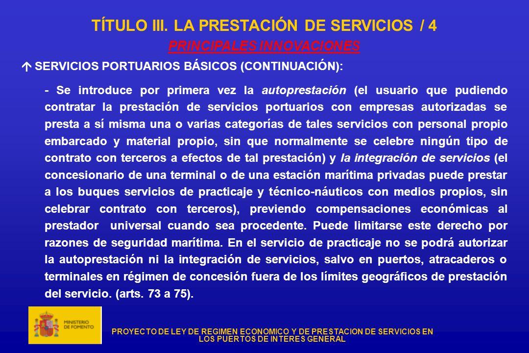 PROYECTO DE LEY DE REGIMEN ECONOMICO Y DE PRESTACION DE SERVICIOS EN LOS PUERTOS DE INTERES GENERAL TÍTULO III. LA PRESTACIÓN DE SERVICIOS / 4 PRINCIP