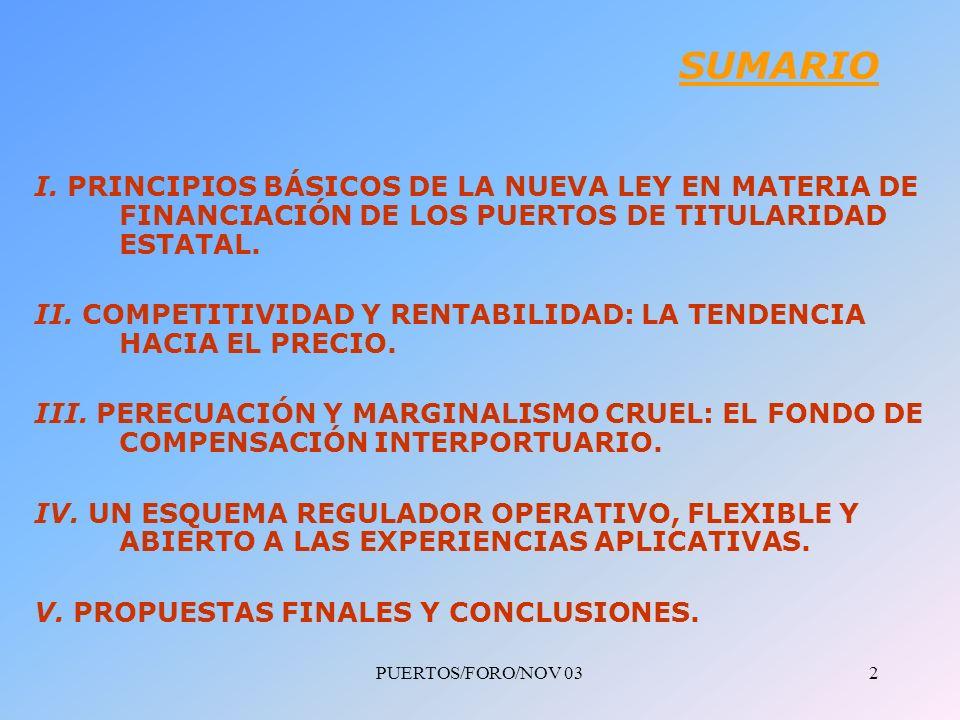 PUERTOS/FORO/NOV 033 I.PRINCIPIOS BÁSICOS DE LA NUEVA LEY EN MATERIA DE FINANCIACIÓN 1.