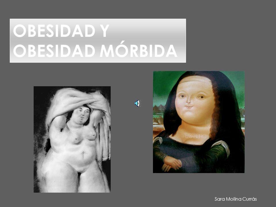 Sara Molina Currás OBESIDAD Y OBESIDAD MÓRBIDA