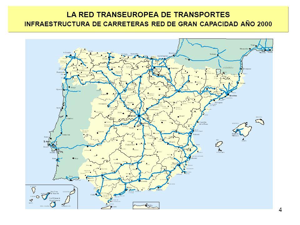 4 LA RED TRANSEUROPEA DE TRANSPORTES INFRAESTRUCTURA DE CARRETERAS RED DE GRAN CAPACIDAD AÑO 2000