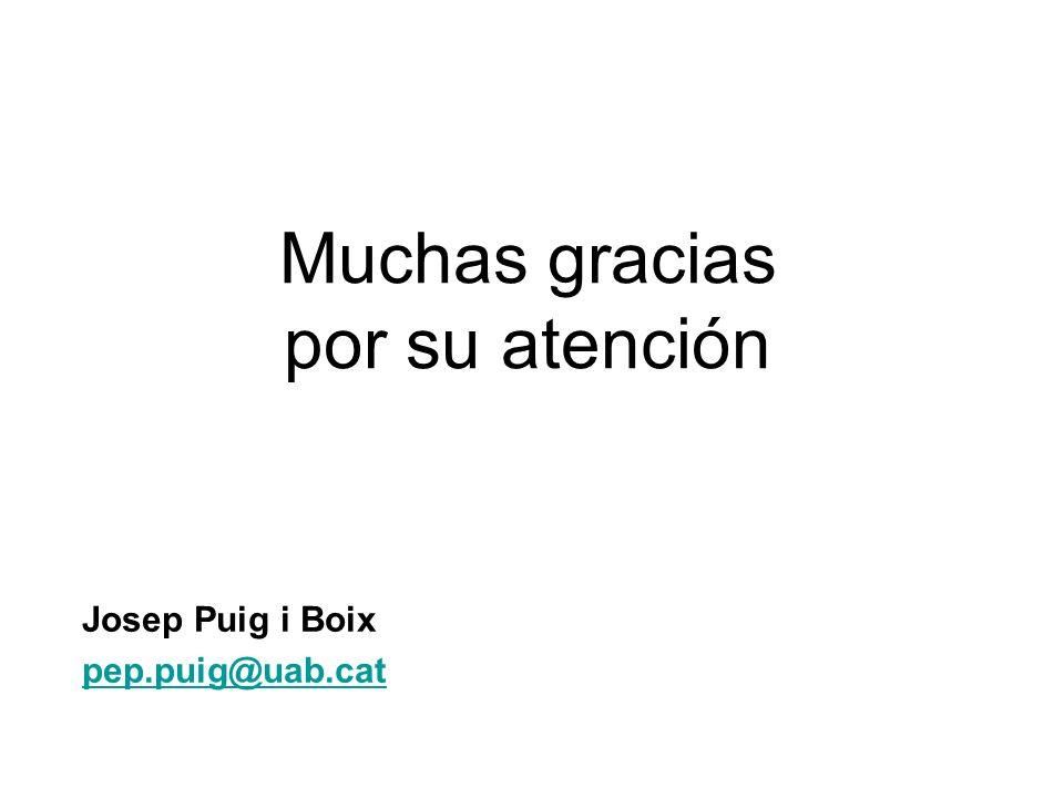 Muchas gracias por su atención Josep Puig i Boix pep.puig@uab.cat