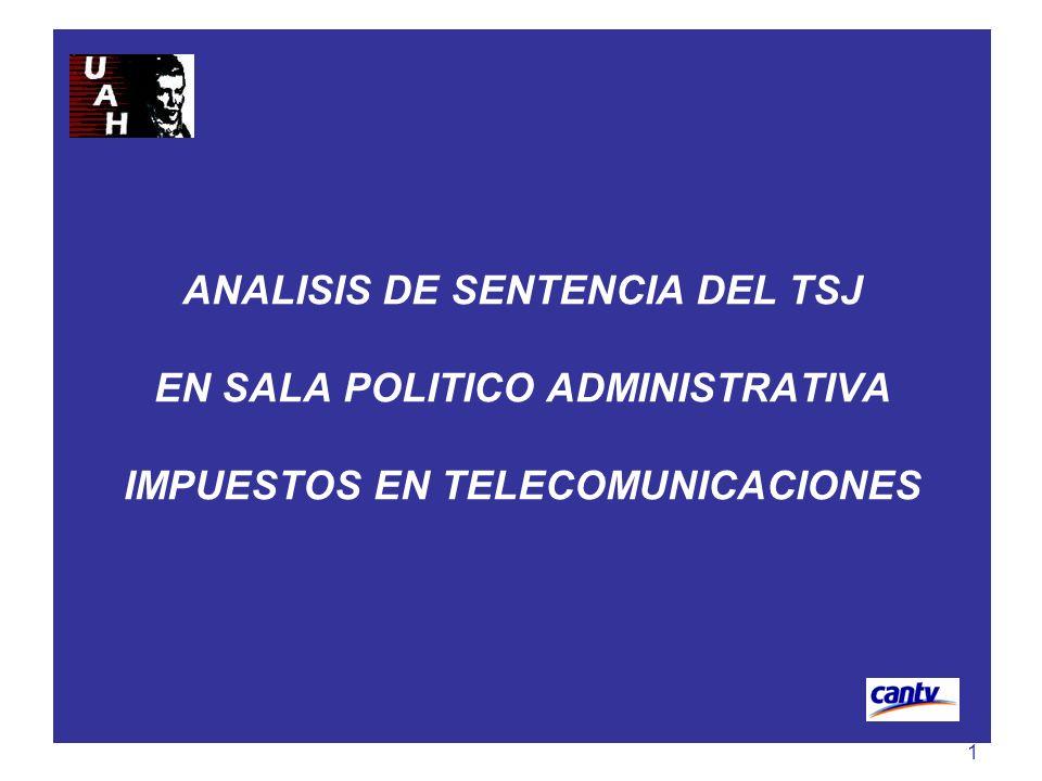 1 ANALISIS DE SENTENCIA DEL TSJ EN SALA POLITICO ADMINISTRATIVA IMPUESTOS EN TELECOMUNICACIONES