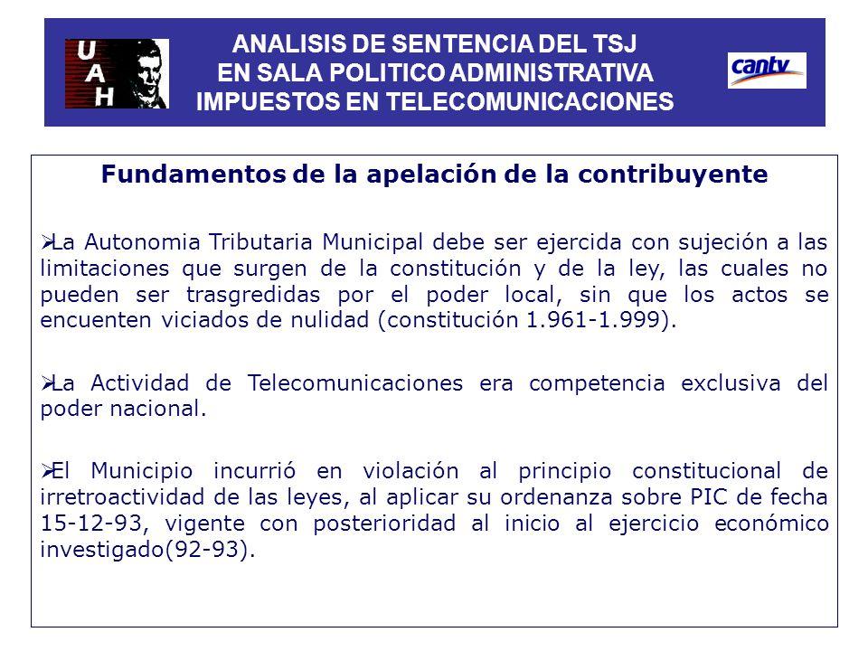 Fundamentos de la apelación de la contribuyente La Autonomia Tributaria Municipal debe ser ejercida con sujeción a las limitaciones que surgen de la c
