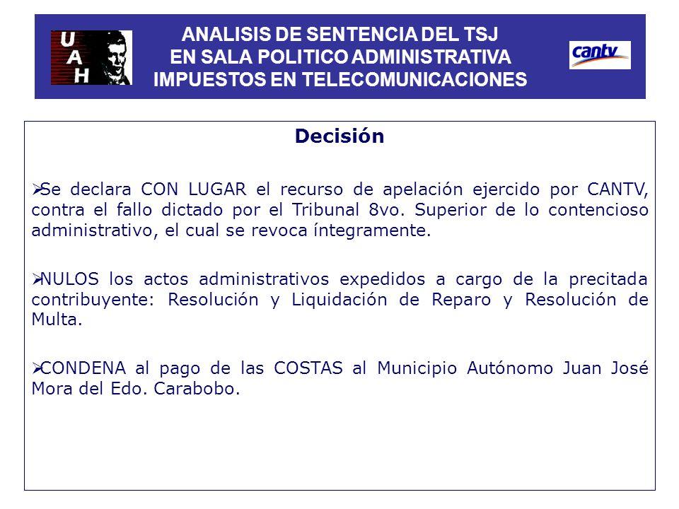 Decisión Se declara CON LUGAR el recurso de apelación ejercido por CANTV, contra el fallo dictado por el Tribunal 8vo. Superior de lo contencioso admi