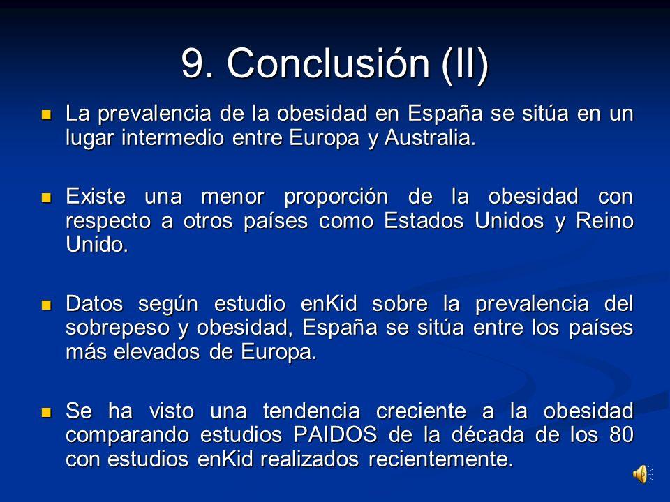 9. Conclusión (I) Existe un sobrepeso infantil debido a su estilo de vida, falta de educación por parte de sus padres y, falta de actividad física. Ex