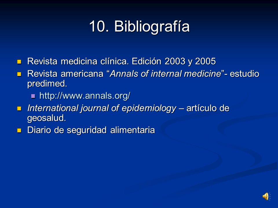 9. Conclusión (y III) El estudio Bogalusa demuestra un aumento del IMC y del sobrepeso en los últimos años, a pesar de haber disminuido la ingesta de