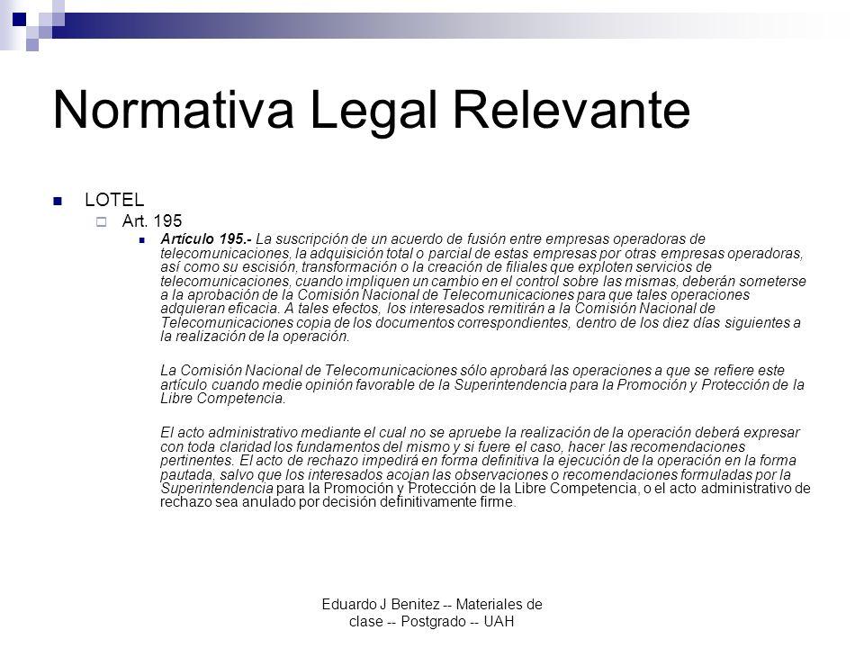Eduardo J Benitez -- Materiales de clase -- Postgrado -- UAH Normativa Legal Relevante LOTEL Art.