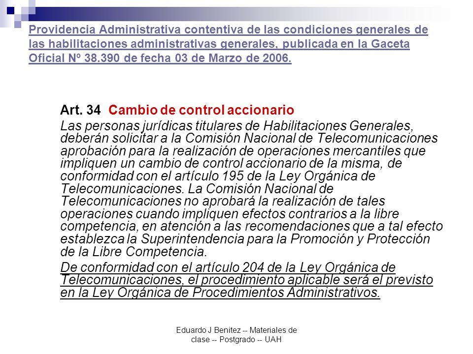 Eduardo J Benitez -- Materiales de clase -- Postgrado -- UAH Providencia Administrativa contentiva de las condiciones generales de las habilitaciones administrativas generales, publicada en la Gaceta Oficial Nº 38.390 de fecha 03 de Marzo de 2006.