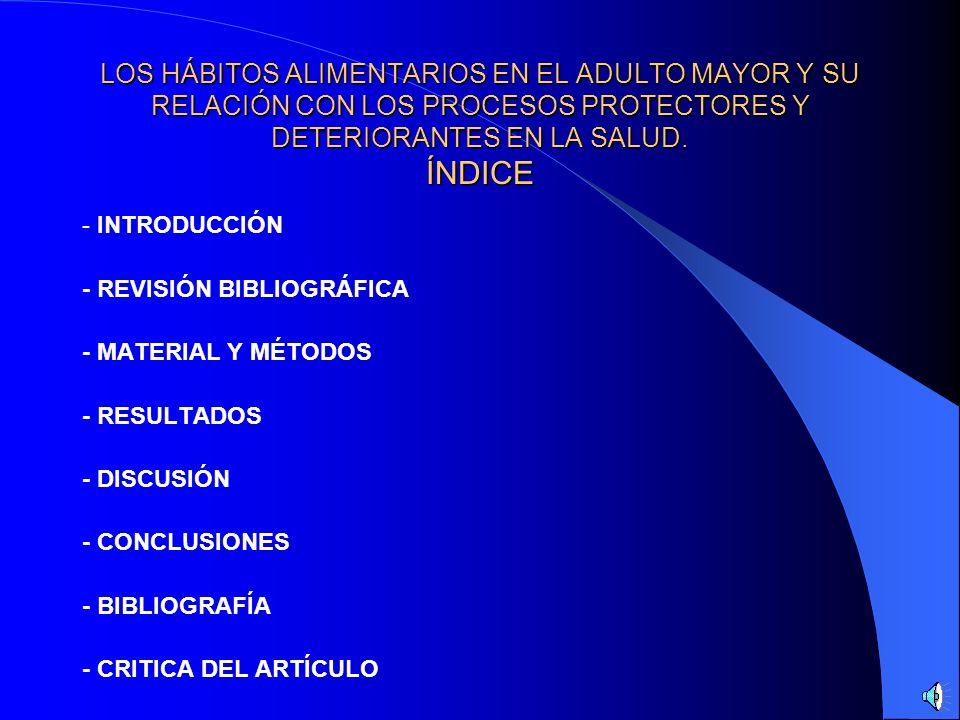 LOS HÁBITOS ALIMENTARIOS EN EL ADULTO MAYOR Y SU RELACIÓN CON LOS PROCESOS PROTECTORES Y DETERIORANTES EN LA SALUD MÓNICA COBO SOLANO EPIDEMIOLOGÍA NU