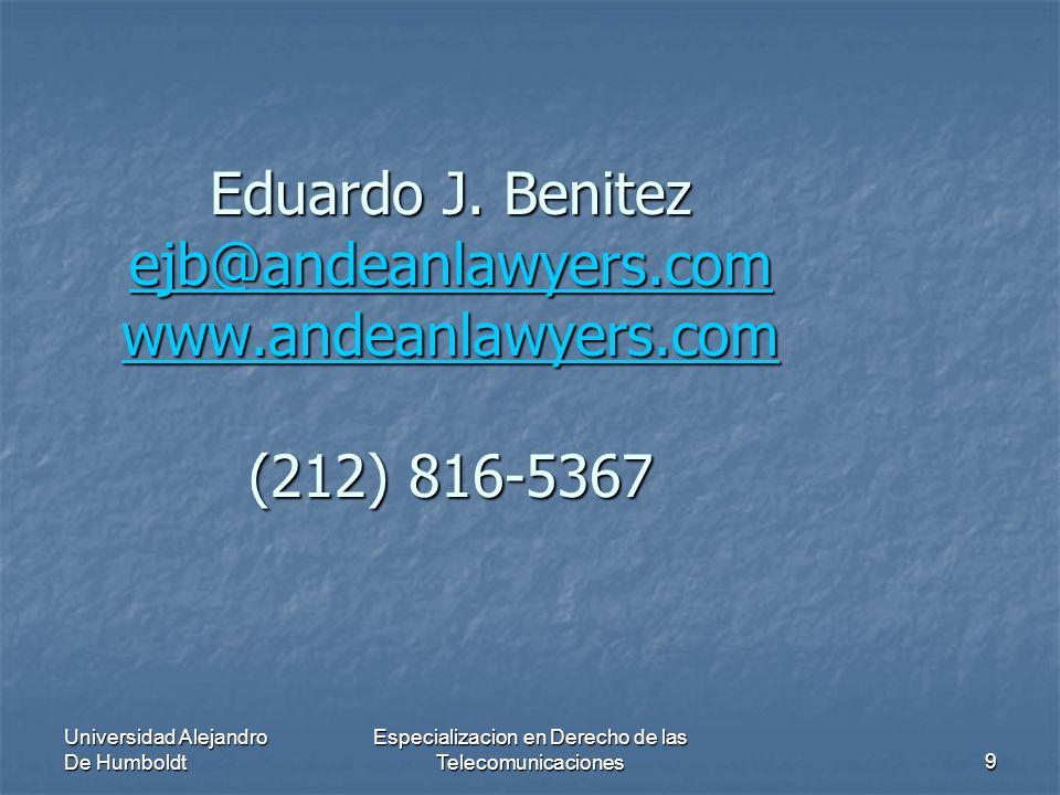Universidad Alejandro De Humboldt Especializacion en Derecho de las Telecomunicaciones9 Eduardo J.