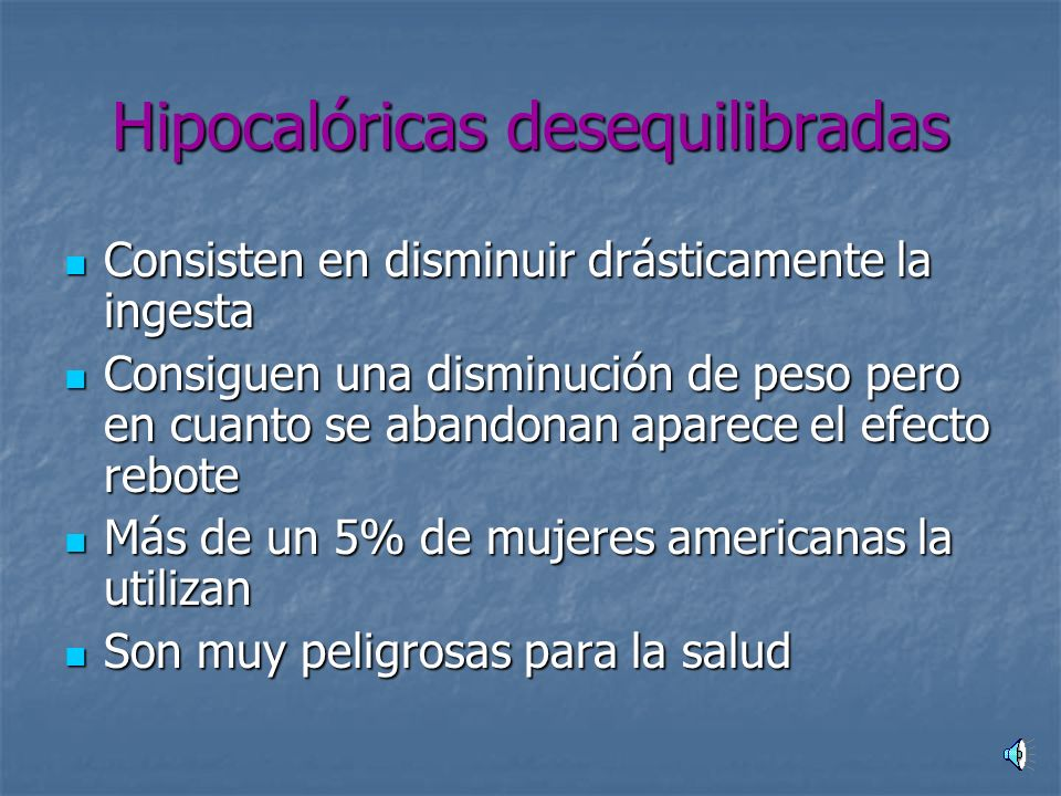 Tipos de dietas adelgazantes Hipocalóricas desequilibrada Hipocalóricas desequilibrada Disociativas Disociativas Excluyentes Excluyentes Psicológicas