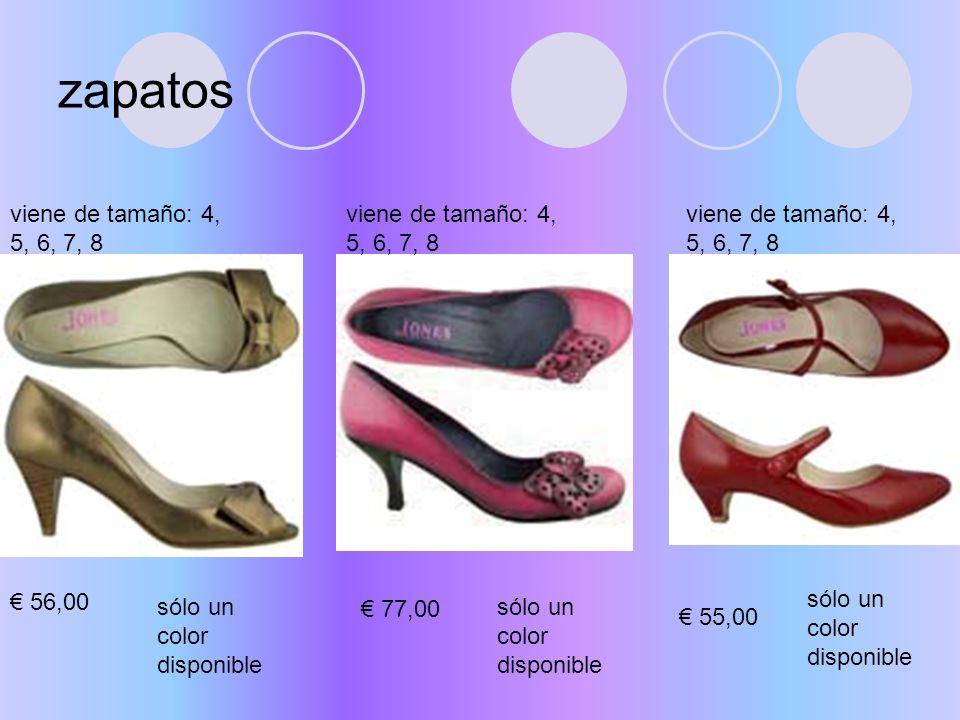 zapatos viene de tamaño: 4, 5, 6, 7, 8 56,00 sólo un color disponible viene de tamaño: 4, 5, 6, 7, 8 sólo un color disponible 77,00 viene de tamaño: 4, 5, 6, 7, 8 55,00 sólo un color disponible
