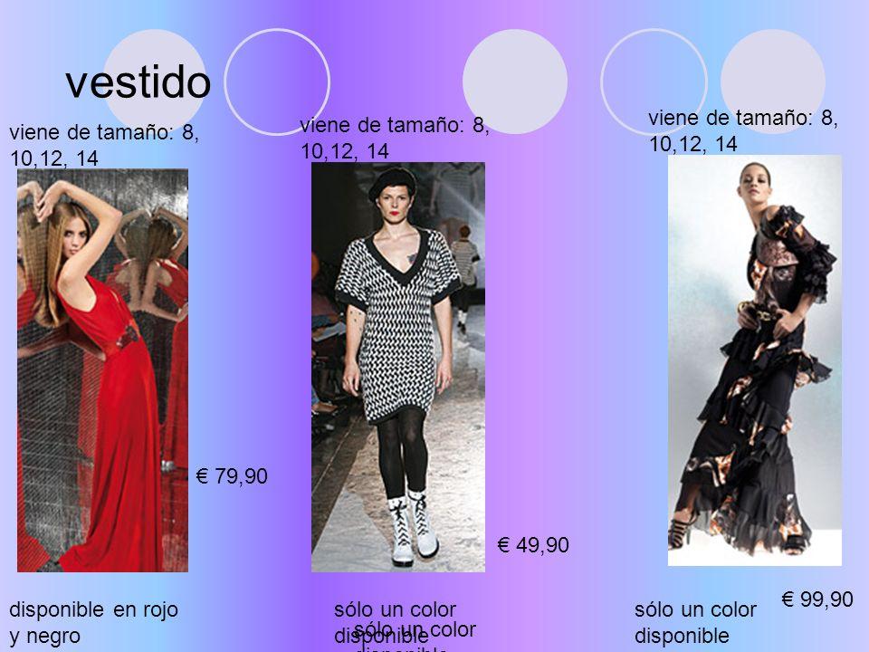 vestido 79,90 disponible en rojo y negro viene de tamaño: 8, 10,12, 14 49,90 viene de tamaño: 8, 10,12, 14 99,90 sólo un color disponible