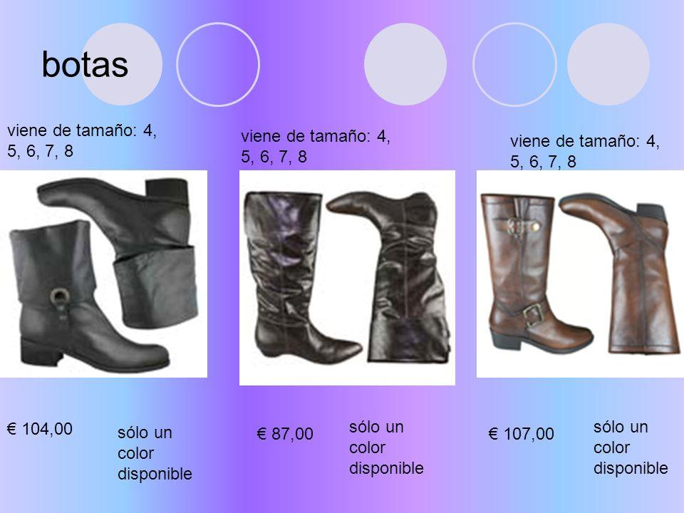 botas viene de tamaño: 4, 5, 6, 7, 8 104,00 sólo un color disponible viene de tamaño: 4, 5, 6, 7, 8 87,00 sólo un color disponible 107,00 viene de tamaño: 4, 5, 6, 7, 8