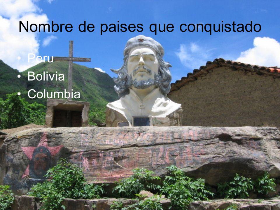 Nombre de paises que conquistado Peru Bolivia Columbia