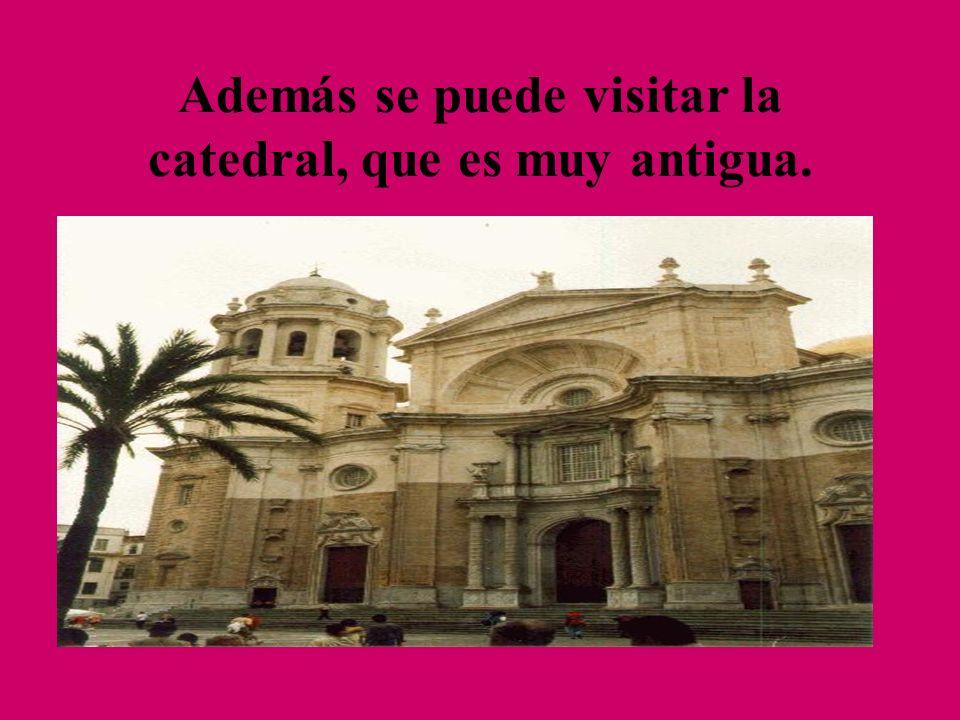 Además se puede visitar la catedral, que es muy antigua.
