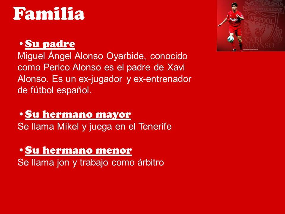 Familia Su padre Miguel Ángel Alonso Oyarbide, conocido como Perico Alonso es el padre de Xavi Alonso. Es un ex-jugador y ex-entrenador de fútbol espa