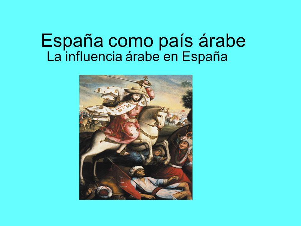 España como país árabe La influencia árabe en España