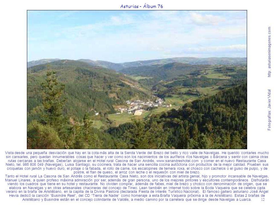 12 Asturias - Álbum 76 Fotografías: Javier Vidal http: asturiasenimagenes.com Vista desde una pequeña desviación que hay en la cota más alta de la Sen