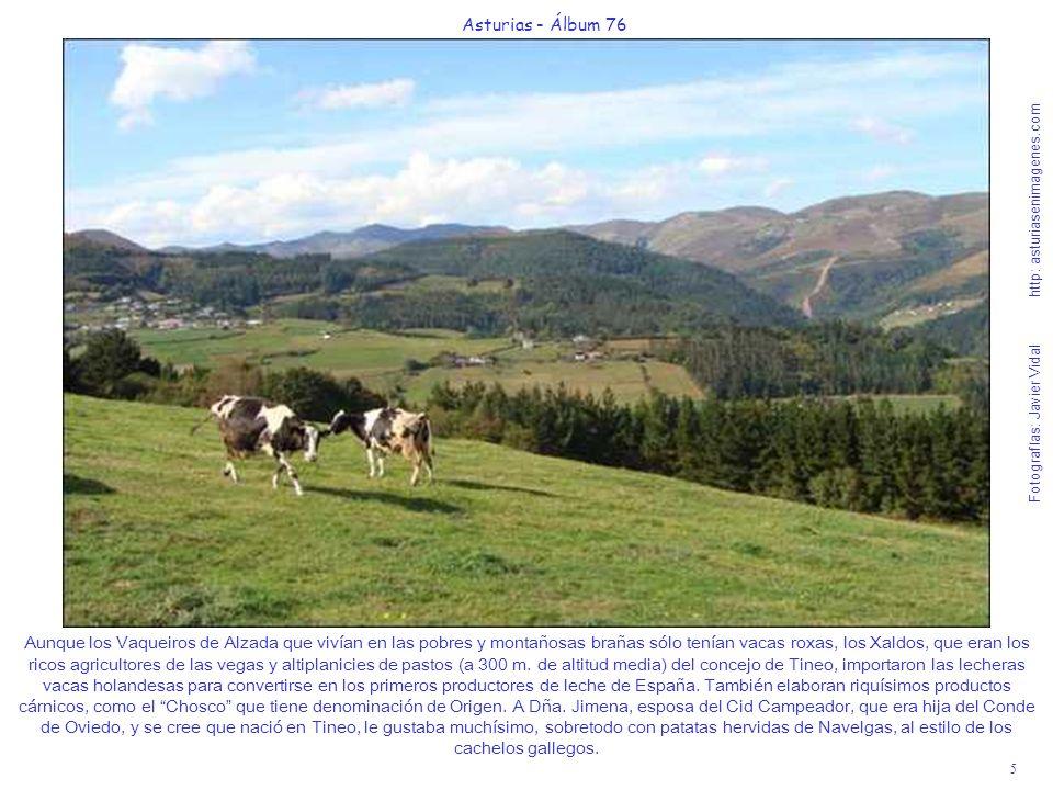 5 Asturias - Álbum 76 Fotografías: Javier Vidal http: asturiasenimagenes.com Aunque los Vaqueiros de Alzada que vivían en las pobres y montañosas brañ